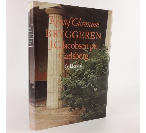 Bryggeren - J.C.Jacobsen på Carlsberg af Kristoff Glamann