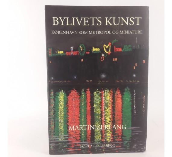 Bylivets kunst. København som metropol og miniature af Martin Zerlang