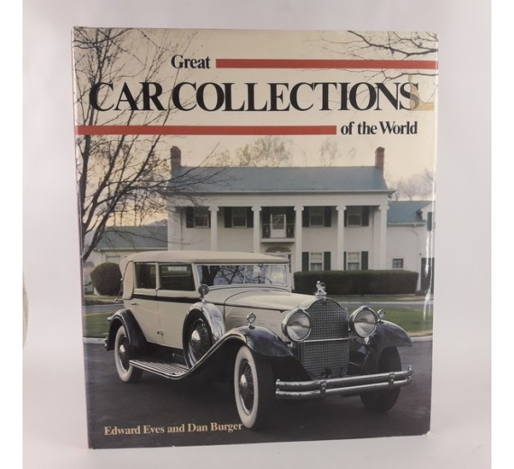 Great car collections of the world af Edward Eves & Dan Burger