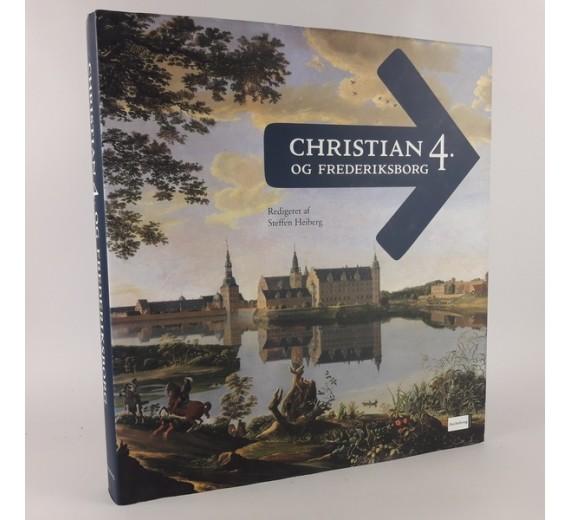 Christian 4 og Frederiksborg, red. af Steffen Heiberg