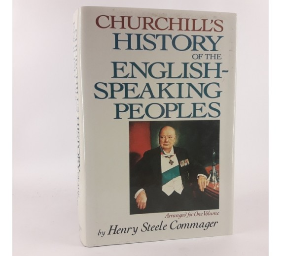 Churchill's History of the English-Speaking Peoples by Winston S. Churchill