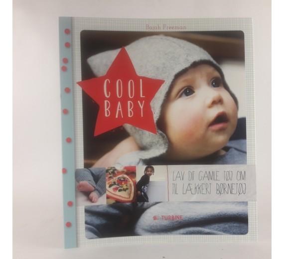 'Cool Baby: lav dit gamle tøj om til lækkert børnetøj' af Bahaj Freeman