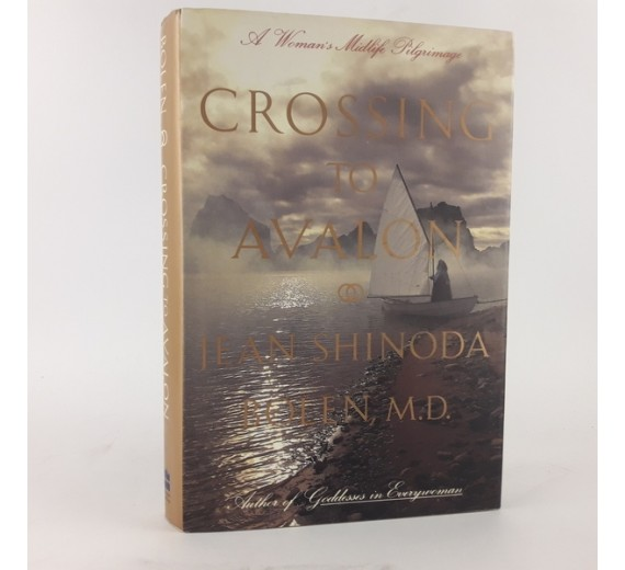 Crossing to Avalon af Jean Shinoda Bolen