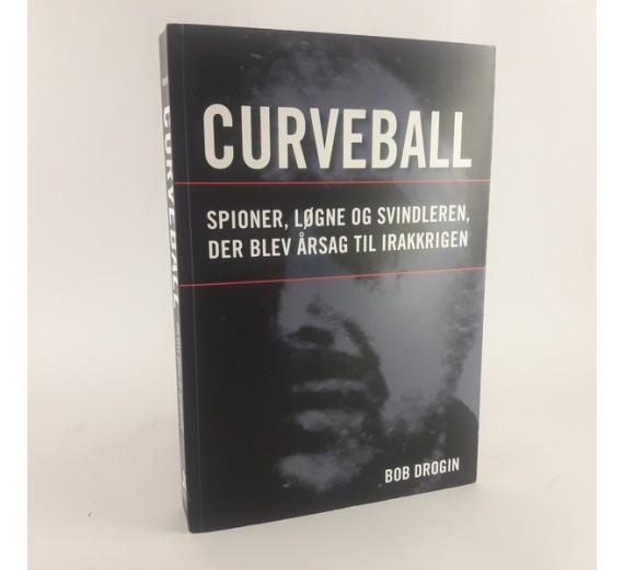 Curveball af Bob Drogin, Spioner, Løgne og svindlerfen der blev årsag til Irakkrigen.