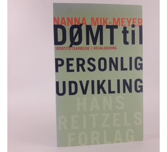 Dømt til personlig udvikling - Identitetsarbejde i revalidering af Nanna Mik-Meyer