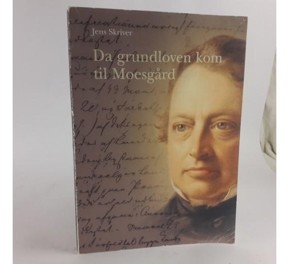 Da grundloven kom til Moesgård af Jens Skriver