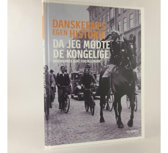 Danskernes egen historie - da jeg mødte de kongelige - danskernes egne fortællinger af Jon Bloch Skipper