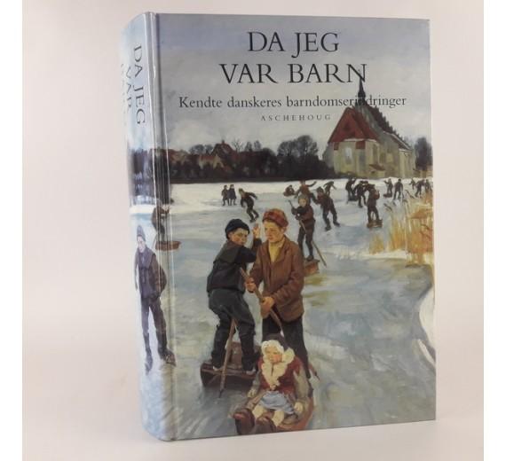 Da jeg var barn - kendte danskers barndomserindringer