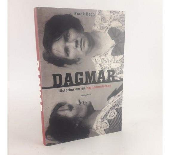 Dagmar - historien om en barnemorderske af Frank Bøgh