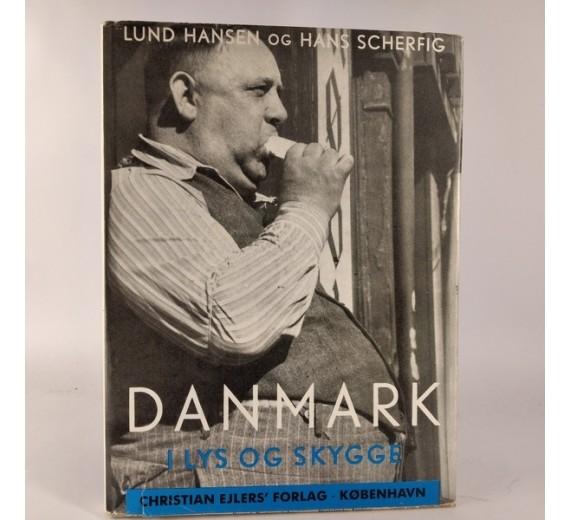 Danmark i lys og skygge af Lund Hansen og Hans Scherfig,