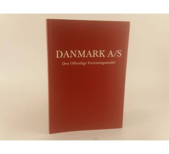 Danmark A/S. Den Offentlige Forretningsmodel af Erik Sloth