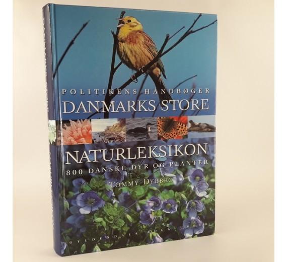 Danmarks store naturleksikon af Tommy Dybbro
