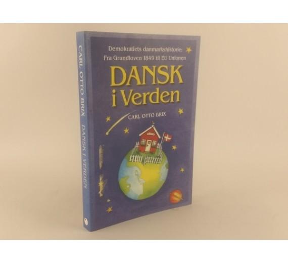 Dansk i verden af Carl Otto Brix - demokratiets Danmarkshistorie