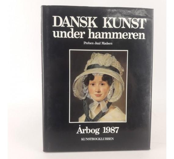 Dansk Kunnst under hammere - Preben Juul Madsen - Årgang 1987