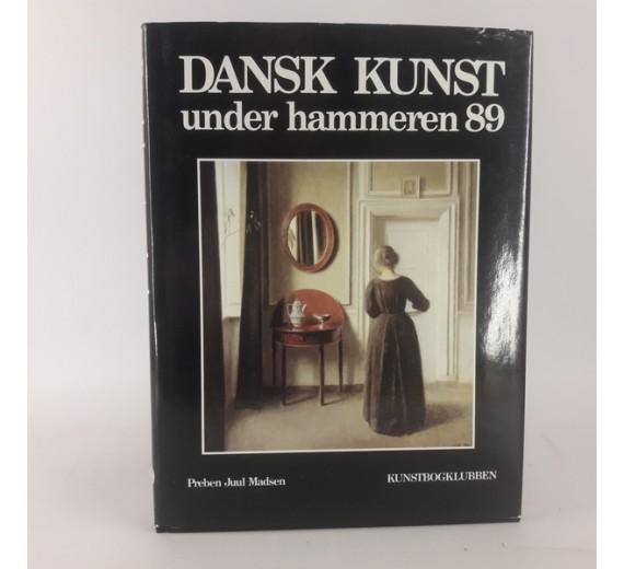 Dansk Kunnst under hammere - Preben Juul Madsen - Årgang 1989