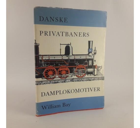 Danske privatbaners damplokomotiver af William Bay