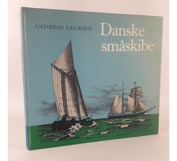 Danske småskibe - blade fra sejlskibenes tid, af andreas laursen