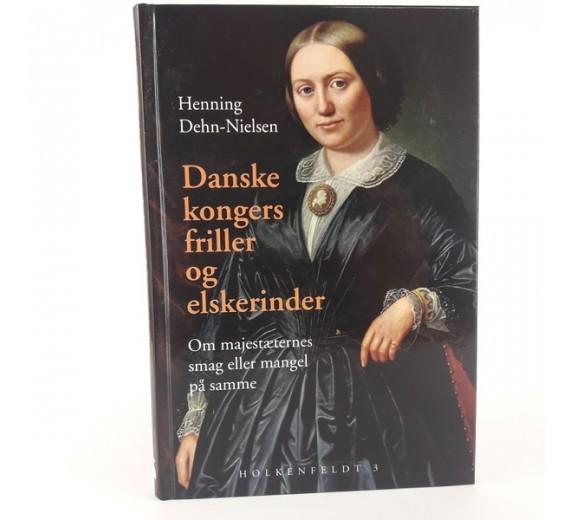 Danske Kongers friller og elskerinder af Henning Dehn Nielsen
