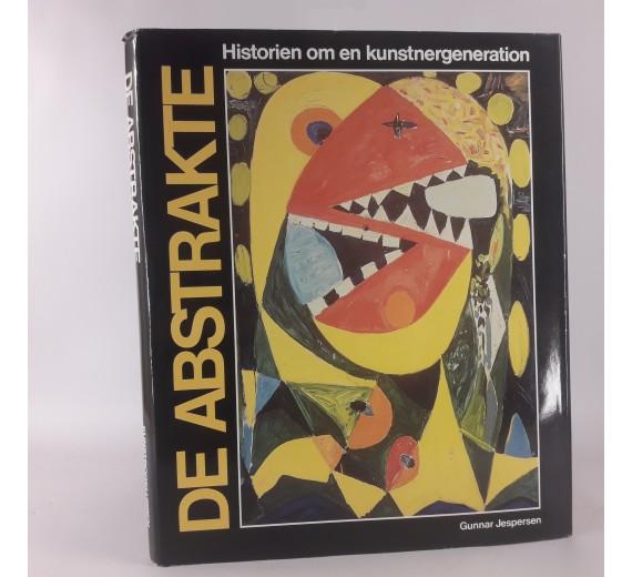 De Abstrakte. Historien Om En Kunstnergeneration af Gunnar Jespersen