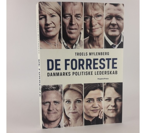 De forreste - Danmarks politiske lederskab af Troels Mylenberg