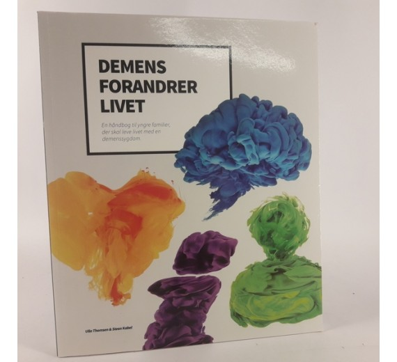 Demens forandrer livet af forfattere af Ulla Thomsen og Steen Kabel