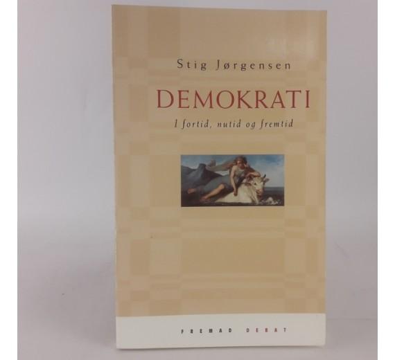 Demokrati i fortid, nutid og fremtid af Stig Jørgensen