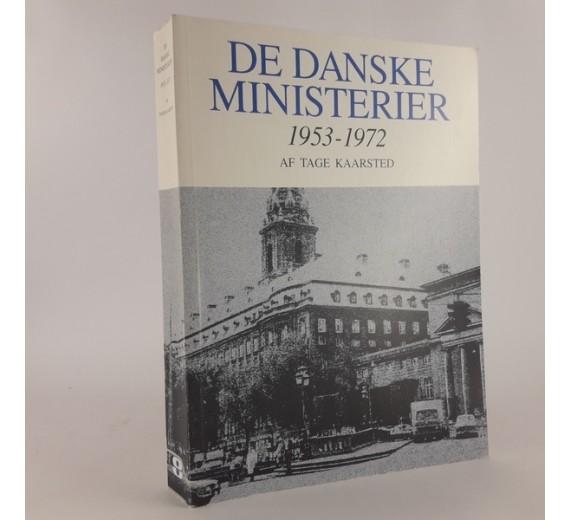 De danske ministerier 1953-1972 af Tage Kaarsted.