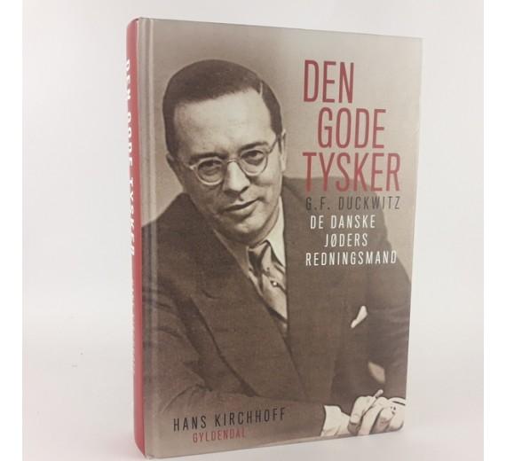 Den gode tysker - G.F. Duckwitz - de danske jøders redningsmand af Hans Kirchhoff