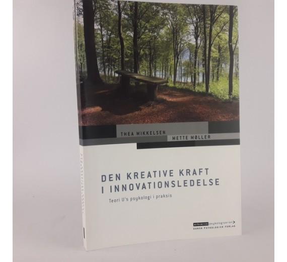 Den kreative kraft i innovationsledelse af Thea Mikkelsen og Mette Møller