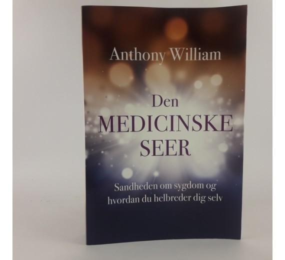 Den medicinske seer: Sandheden om sygdom og behandling af Anthony William