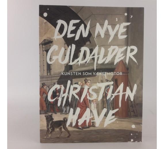 Den nye guldalder: Kunsten som vækstmotor af Christian Have