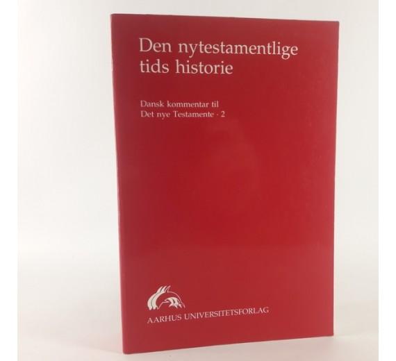 Den nytestamentlige tids historie - En del af serien Dansk kommentar til Det nye Testamente (2)