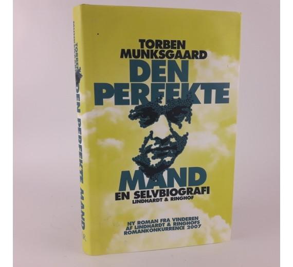 Den perfekte mand - en selvbiografi af Torben Munksgaard
