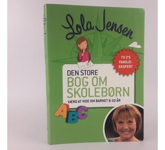 Den store bog om skolebørn af Lola Jensen
