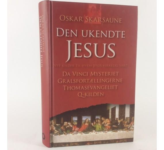 Den ukendte Jesus skrevet af Oskar Skarsaune