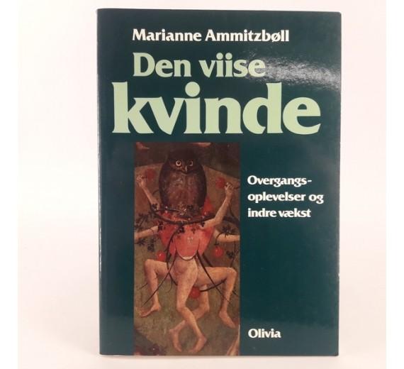 Den viise kvinde - Overgangsoplevelser og indre vækst af Marianne Ammitzbøll