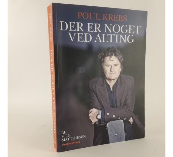 Poul Krebs - Der er noget ved alting af Stig Mathiesen