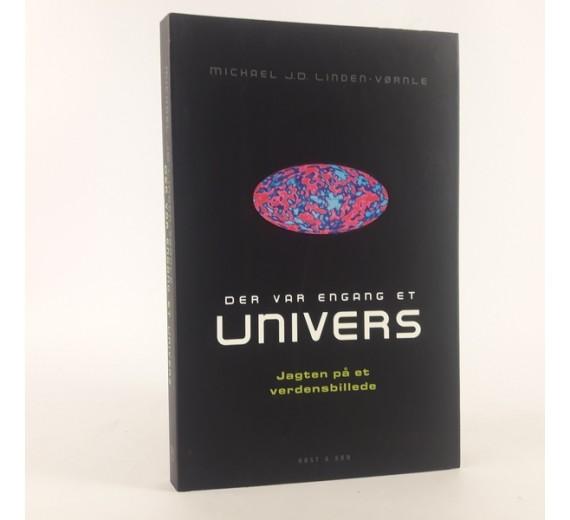 Der var engang et univers - Jagten på et verdensbillede skrevet af Michael J.D. Linden-Vørnle.