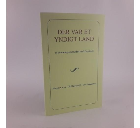 Der var et yndigt land af Mogens Camre og Ole Hasselbalch og Lars Hedegaard