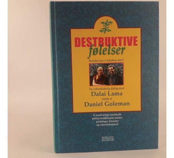 Destruktive følelser - Hvordan kan vi håndtere dem af Dalai Lama / Daniel Goleman