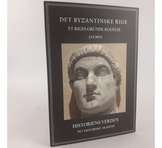 Det Byzantinske rige, et riges grundlæggelse af Jan Brix