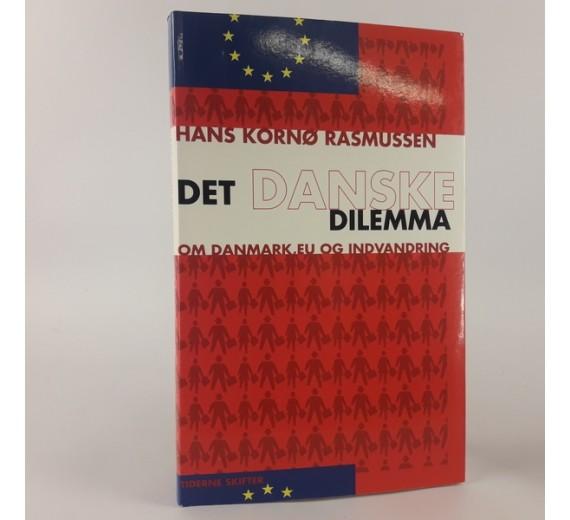 Det danske dilemma. En bog om Danmark, EU og indvandring af Hass Kornø Rasmussen