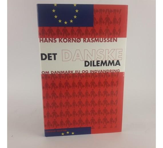 Det danske dilemma. En bog om Danmark, EU og indvandring af Hans Kornø Rasmussen