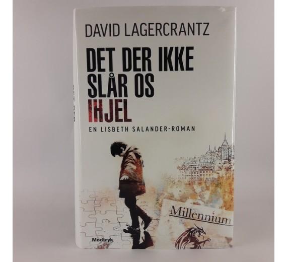 Det der ikke slår os ihjel af David Lagercrantz