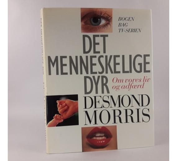 Desmond Morris - Det menneskelige dyr