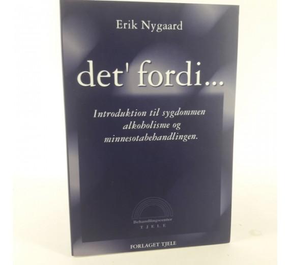 Det´ fordi... introduktion til sygdommen alkoholisme og minesotabehandlingen af Erik Nygaard