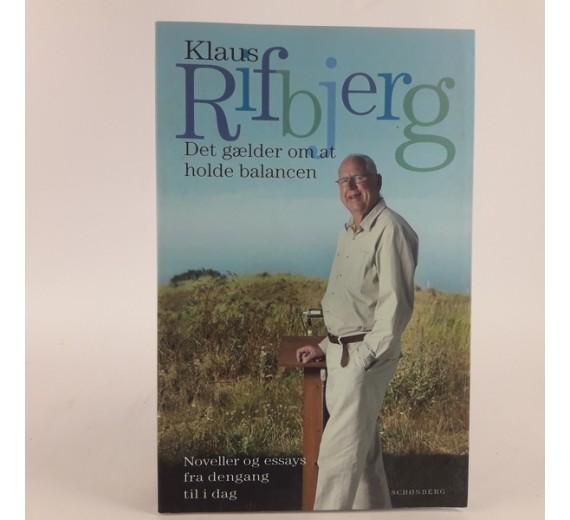 Det gælder om at holde balancen af Klaus rifbjerg