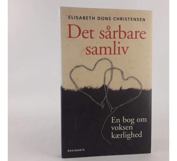 Det sårbare samliv - en bog om voksen kærlighed af Elisabeth Dons Christensen