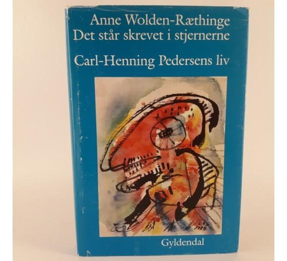 Det står skrevet i stjernerne - Carl Henning Pedersens liv skrevet af Anne Wolden