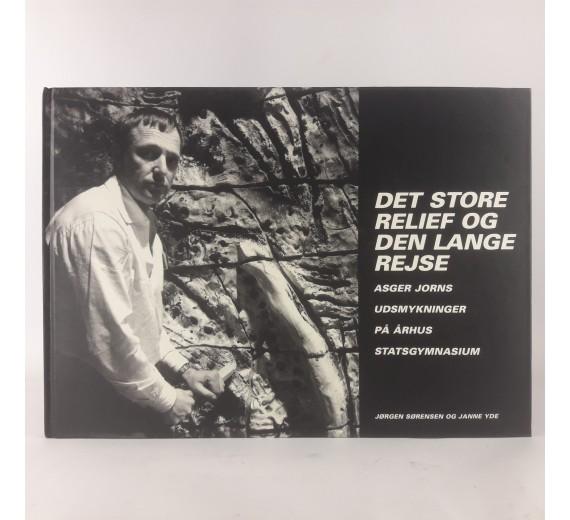 Det Store Relief Og Den Lange Rejse af Jørgen Sørensen og Janne Yde.
